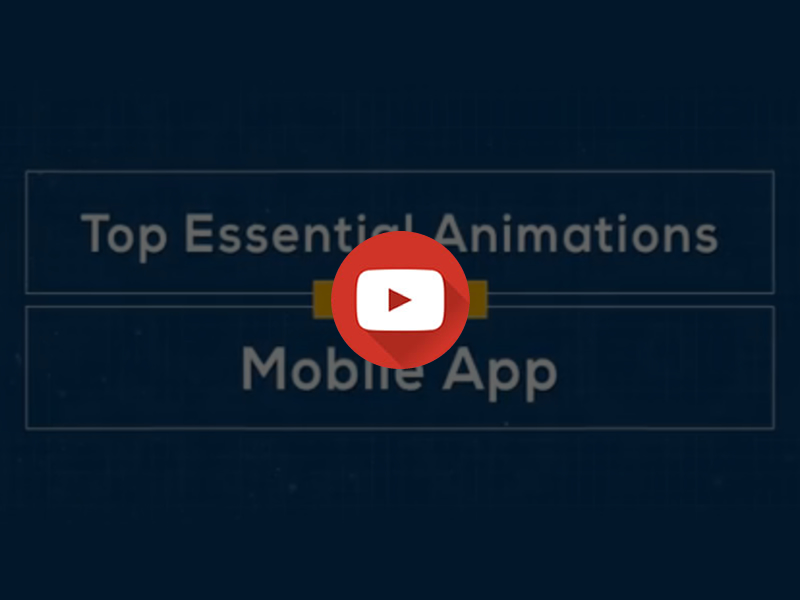 Top essential Animations for Mobile app